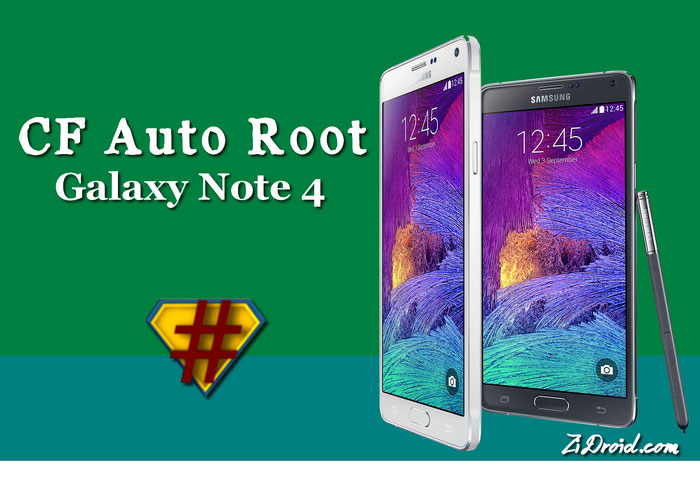 CF-Auto-Root Galaxy Note 4